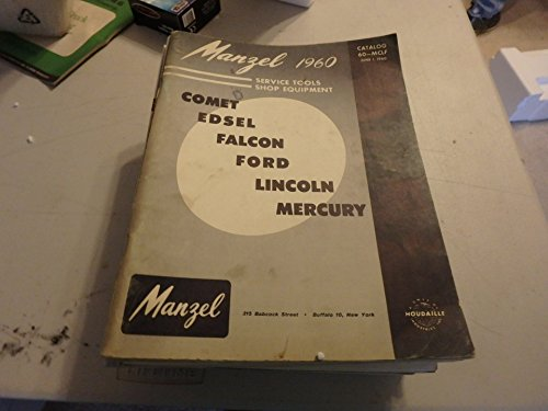 - Manzel 1960 Catalog Service Tools & Equipment for Comet, Edsel, Falcon, Ford, Lincoln & Mercury