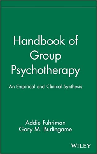 Group Psychotherapy: An Empirical and Clinical Synthesis (Wiley Series on Personality Processes)