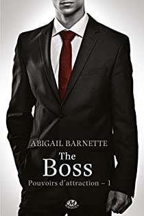 Pouvoirs d'attraction, tome 1 : The Boss par Barnette