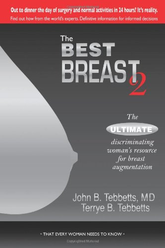 The Best Breast 2: The Ultimate Discriminating Woman's Resource for Breast Augmentation