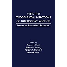 Viral and Mycoplasmal of Laboratory Rodents: Effects on Biomedical Research