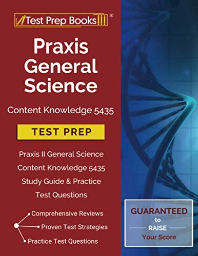 Praxis General Science Content Knowledge 5435 Test Prep: Praxis II General Science Content Knowledge 5435 Study Guide & Practice Test Questions by Test Prep Books