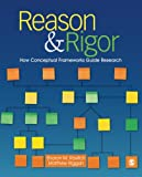 img - for Reason & Rigor: How Conceptual Frameworks Guide Research book / textbook / text book