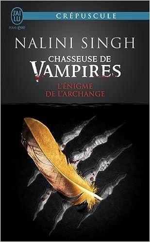 Chasseuse de Vampires - Tome 8 - L'Énigme de l'archange - Nalini Singh