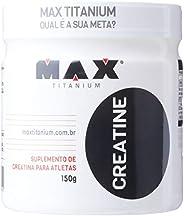 Creatine - 150g - Max Titanium, Max Titanium