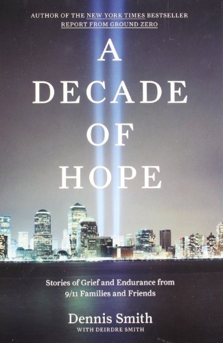 A Decade of Hope: Stories of Grief and Endurance from 9/11 Families and Friends by Viking