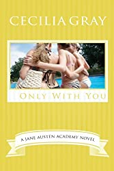 Only With You (The Jane Austen Academy Book 5)
