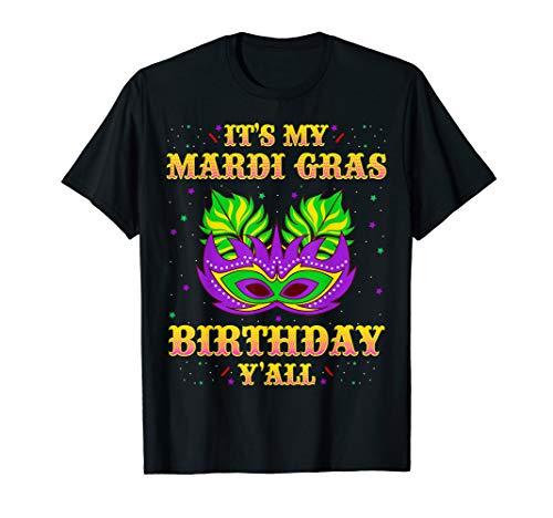 Mardi Gras Birthday Shirt It's My Mardi Gras Birthday Y'all]()