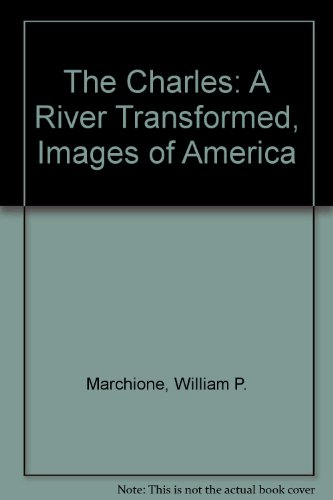 The Charles: A River Transformed, Images of America (Images of America (Arcadia - Mall Lake Shopping George