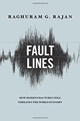 {FAULT LINES} BY Rajan, Raghuram G.(Author)Fault Lines: How Hidden Fractures Still Threaten the World Economy(Hardcover) ON 01 May 2010)