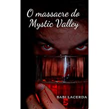 O Massacre do Mystic Valley (Autora Babi Lacerda Livro 1)