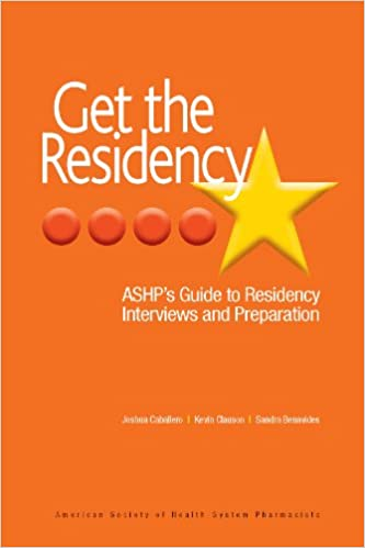 Get The Residency ASHPs Guide To Interviews And Preparation Kindle Edition