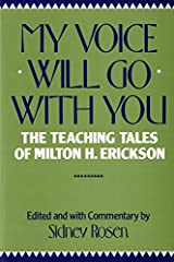 My Voice Will Go with You: The Teaching Tales of Milton H. Erickson Paperback