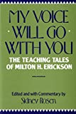 img - for My Voice Will Go with You: The Teaching Tales of Milton H. Erickson book / textbook / text book