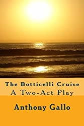 The Botticelli Cruise: A Two-Act Play (Volume 1)