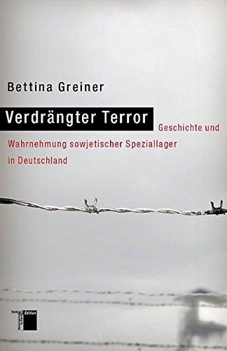 Verdrängter Terror. Geschichte und Wahrnehmung sowjetischer Speziallager in Deutschland