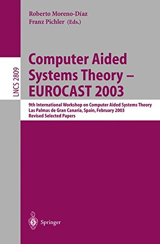 Download Computer Aided Systems Theory - EUROCAST 2003: 9th International Workshop on Computer Aided Systems Theory, Las Palmas de Gran Canaria, Spain, ... Papers (Lecture Notes in Computer Science) PDF