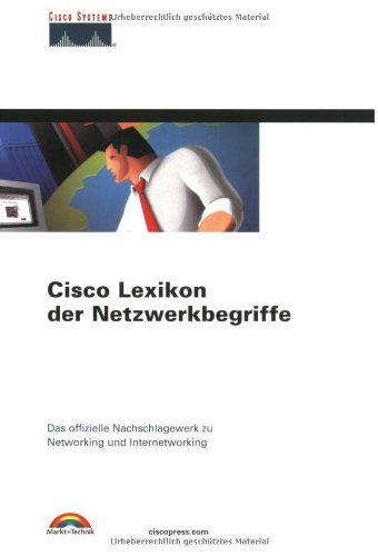 Cisco Lexikon der Netzwerkbegriffe . Das offizielle Nachschlagewerk zu Networking und Internetworking