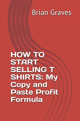 HOW TO START SELLING T SHIRTS: My Copy and Paste Profit Formula