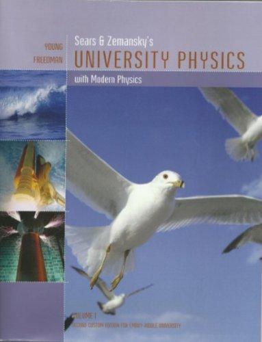 Sear's & Zemansky's University Physics with Modern Physics, Volume 1 (Embry-Riddle University)