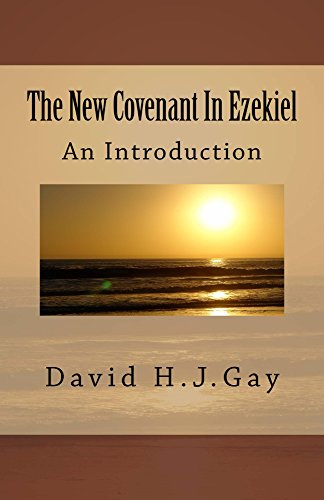 The New Covenant In Ezekiel: An Introduction by [Gay, David H.J.]