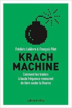 Krach machine: Comment les traders à haute fréquence menacent de faire sauter la bourse