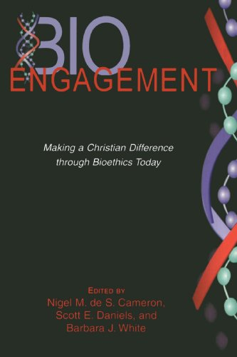BioEngagement: Making a Christian Difference Through Bioethics Today (Horizons in Bioethics Series)