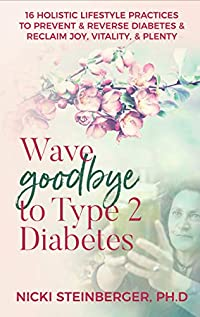Wave Goodbye To Type 2 Diabetes by Nicki Steinberger PhD ebook deal
