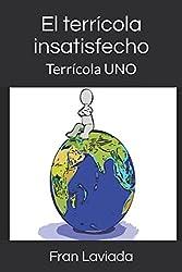 El terrícola insatisfecho: Terrícola UNO (Trilogía Terrícola FL59) (Spanish Edition)