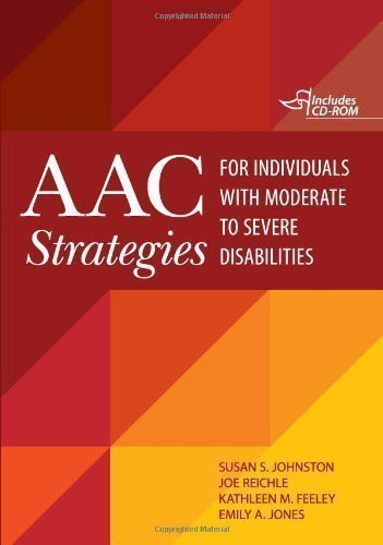 AAC Strategies for Individuals with Moderate to Severe Disabilities Pap/Cdr Edition by Johnston, Susan S., Reichle, Joe, Feeley, Kathleen M., Jones published by Brookes Publishing Co (2011)