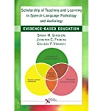 img - for [(Scholarship of Teaching and Learning in Speech-Language Pathology and Audiology: Evidence-Based Education)] [Author: Sarah M. Ginsberg] published on (November, 2011) book / textbook / text book