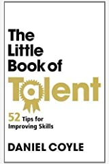 The Little Book of Talent by Coyle, Daniel (2012) Paperback Bunko