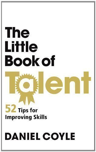 The Little Book of Talent by Coyle, Daniel (2012)