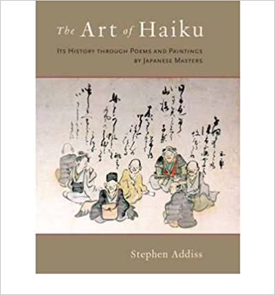 The Art of Haiku: Its History Through Poems and Paintings by Japanese Masters (Hardback) - Common