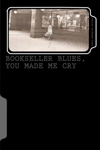 Bookseller Blues, You Made Me Cry