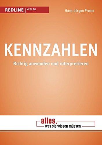 Kennzahlen - Alles, was Sie wissen müssen Taschenbuch – 23. März 2004 Hans-Jürgen Probst was Sie wissen müssen Redline 386881342X