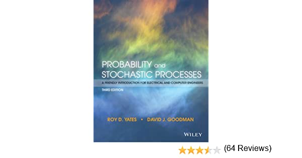 Probability and stochastic processes a friendly introduction for probability and stochastic processes a friendly introduction for electrical and computer engineers 3rd edition 3 roy d yates amazon fandeluxe Gallery