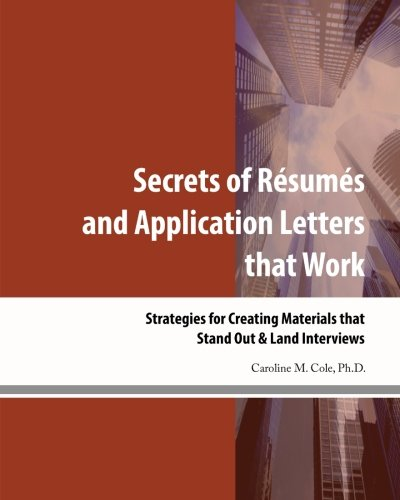 Download Secrets of Resumes and Application Letters that Work: Strategies for Creating Materials that Stand Out & Land Interviews pdf