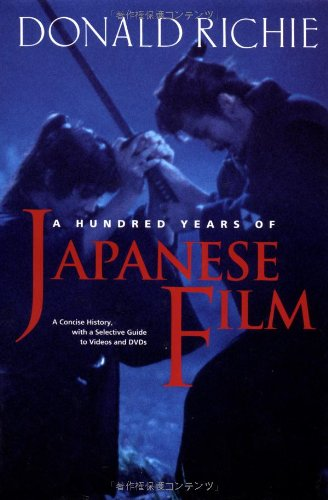 Download A Hundred Years of Japanese Film: A Concise History, with a Selective Guide to Videos and DVDs PDF