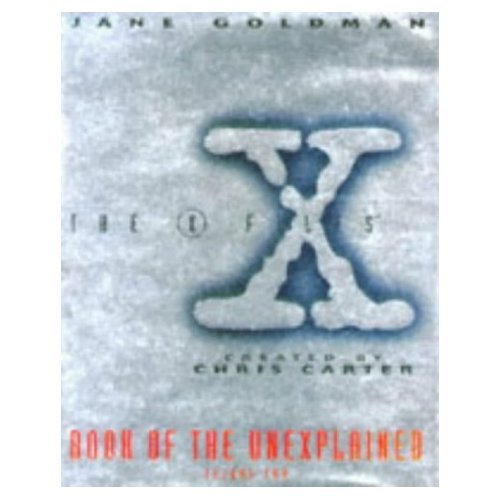 (The X Files Created By Chris Carter: Book of the Unexplained - Volume)