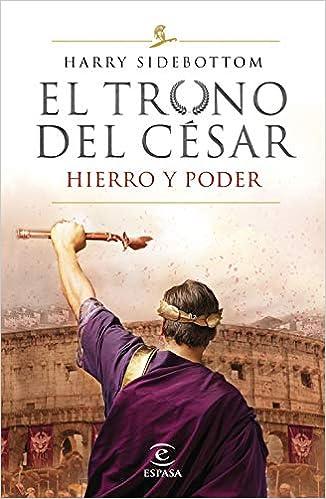 Hierro y poder, Harry Sidebottom (El trono del César, 1) 419fO2m1bkL._SX324_BO1,204,203,200_