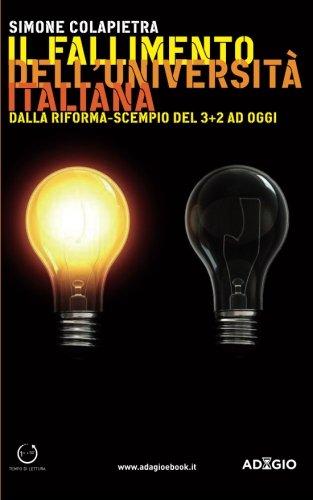 Il fallimento dell'universit italiana: Dalla riforma scempio del 3+2 ad oggi (Italian Edition)