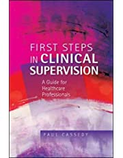 First Steps in Clinical Supervision: A Guide for Healthcare Professionals