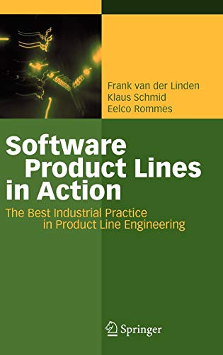Software Product Lines in Action: The Best Industrial Practice in Product Line Engineering ()