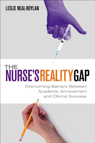 The Nurse's Reality Gap: Overcoming Barriers Between Academic Achievement and Clinical Sucess Pdf