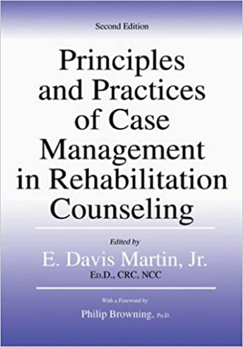Principles And Practices Of Case Management In Rehabilitation