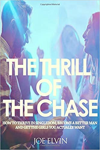 The Thrill Of The Chase, Joe Elvin, PUA books ebooks book ebook singledom dating girls