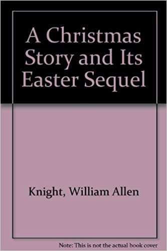 A Christmas Story Sequel.A Christmas Story And Its Easter Sequel William Allen Knight