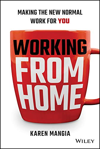 Book Cover: Working From Home: Making the New Normal Work for You
