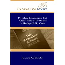 Procedural Requirements That Affect Validity of the Process in Marriage Nullity Cases